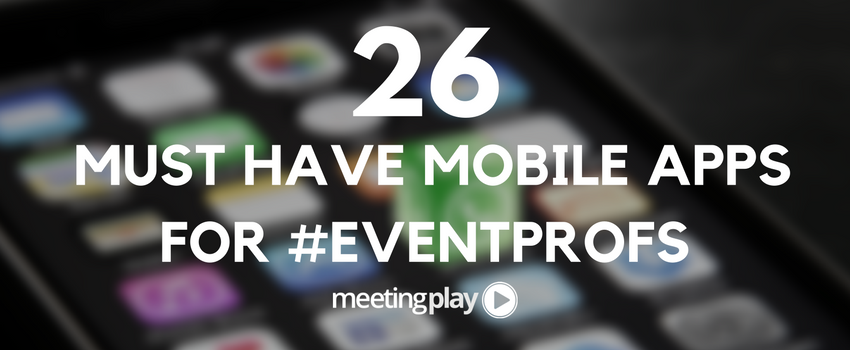 26 Must Have Apps for Event Professionals.png