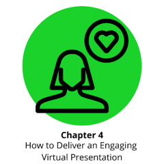 Chapter 4. How to Deliver an engaging virtual presentation