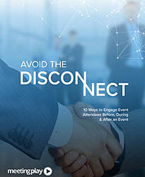 Avoid Disconnect 10 Ways to Engage Before During After Event