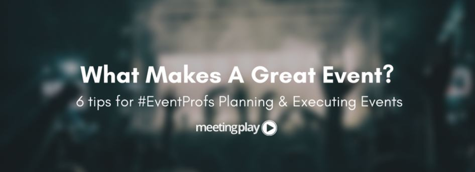 What Makes For a Great Event