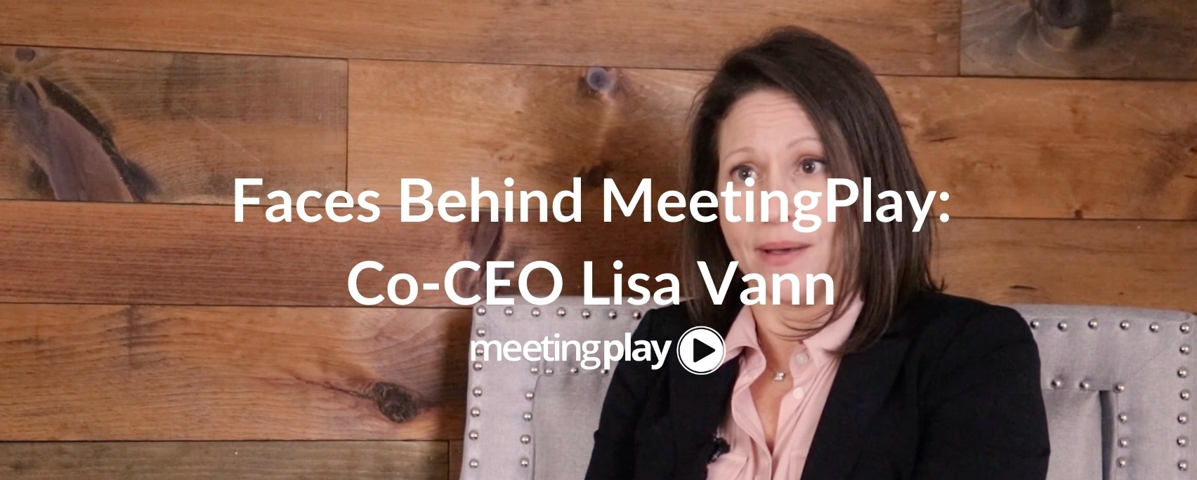 Faces Behind MeetingPlay: Meet Lisa Vann, Co-CEO