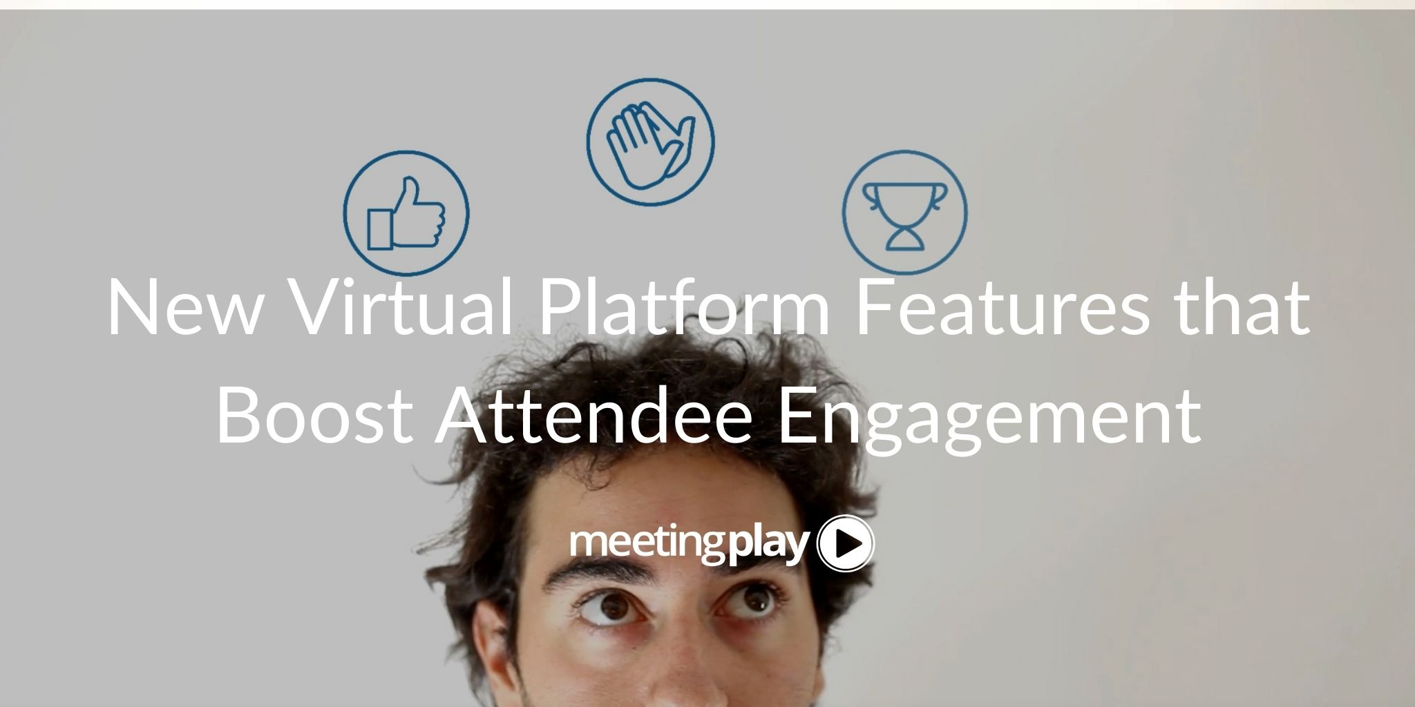 New Virtual Platform Features that Boost Attendee Engagement