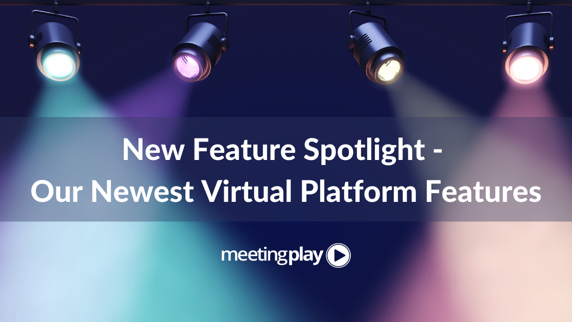 New Feature Spotlight - Our Newest Virtual Platform Features