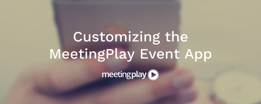 Customizing the MeetingPlay Event App