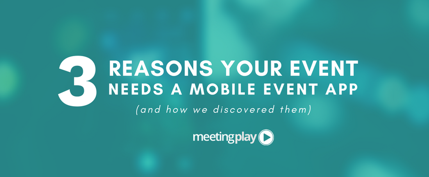3 Reasons Your Event Needs a Mobile Event App