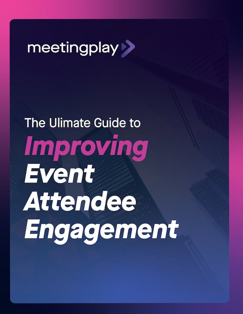 The Ultimate Guide to Improving Event Attendee Engagement
