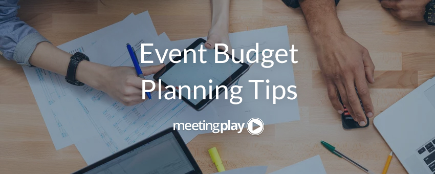 6 Tips to Get the Most Out of Your Event Budget