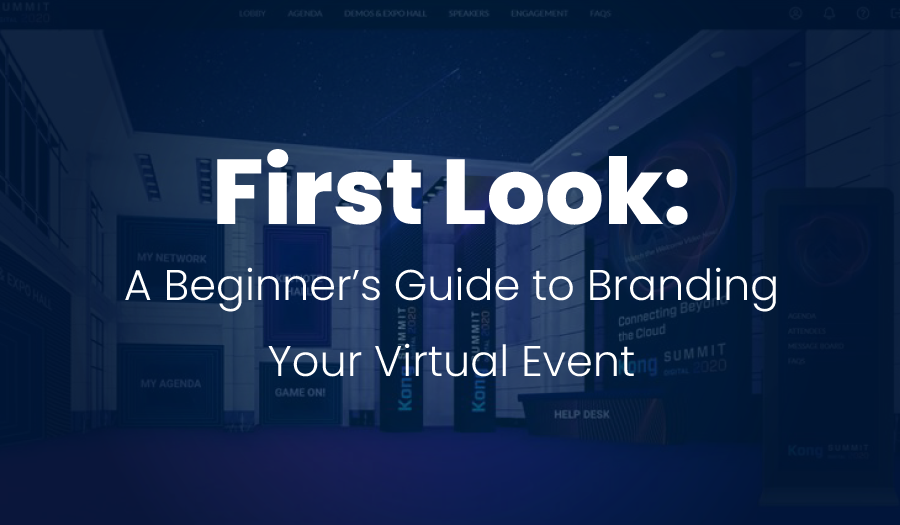 First Look: A Beginner's Guide to Branding Your Virtual Event