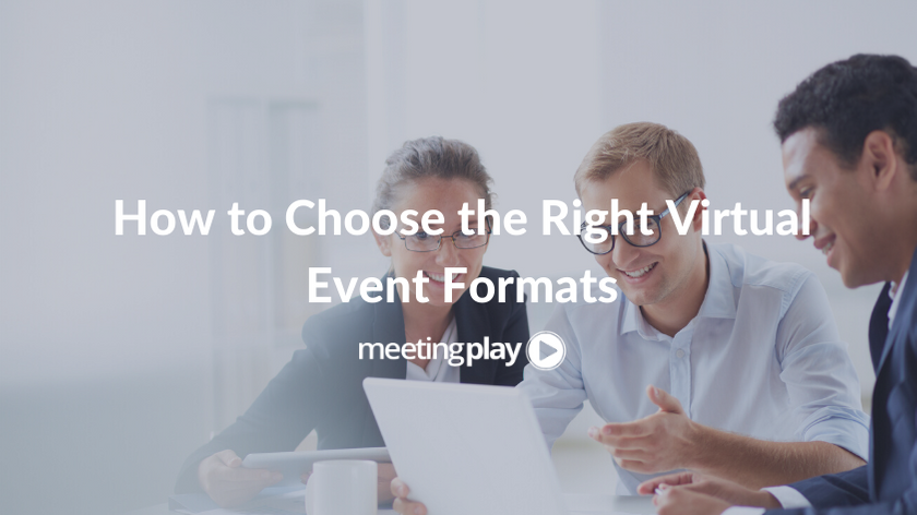 How to Choose the Right Virtual Event Formats
