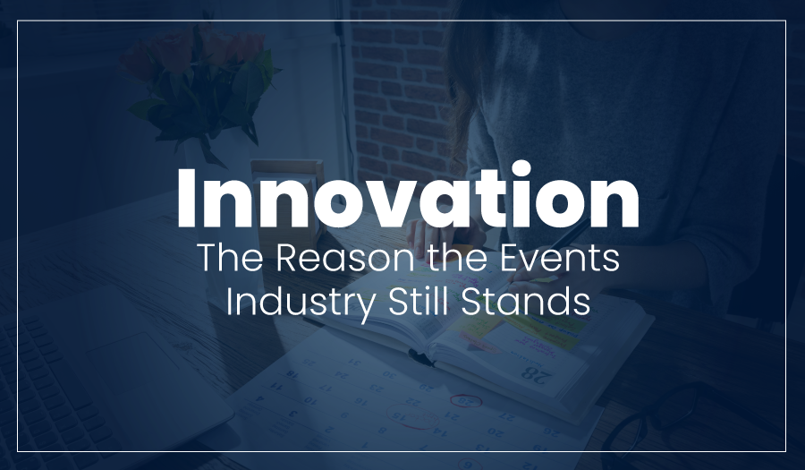 Innovation – The Reason the Events Industry Still Stands