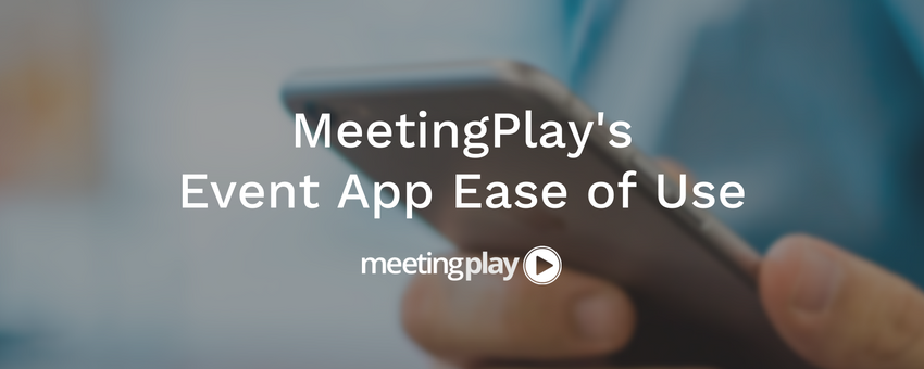 MeetingPlay Event App Ease of Use