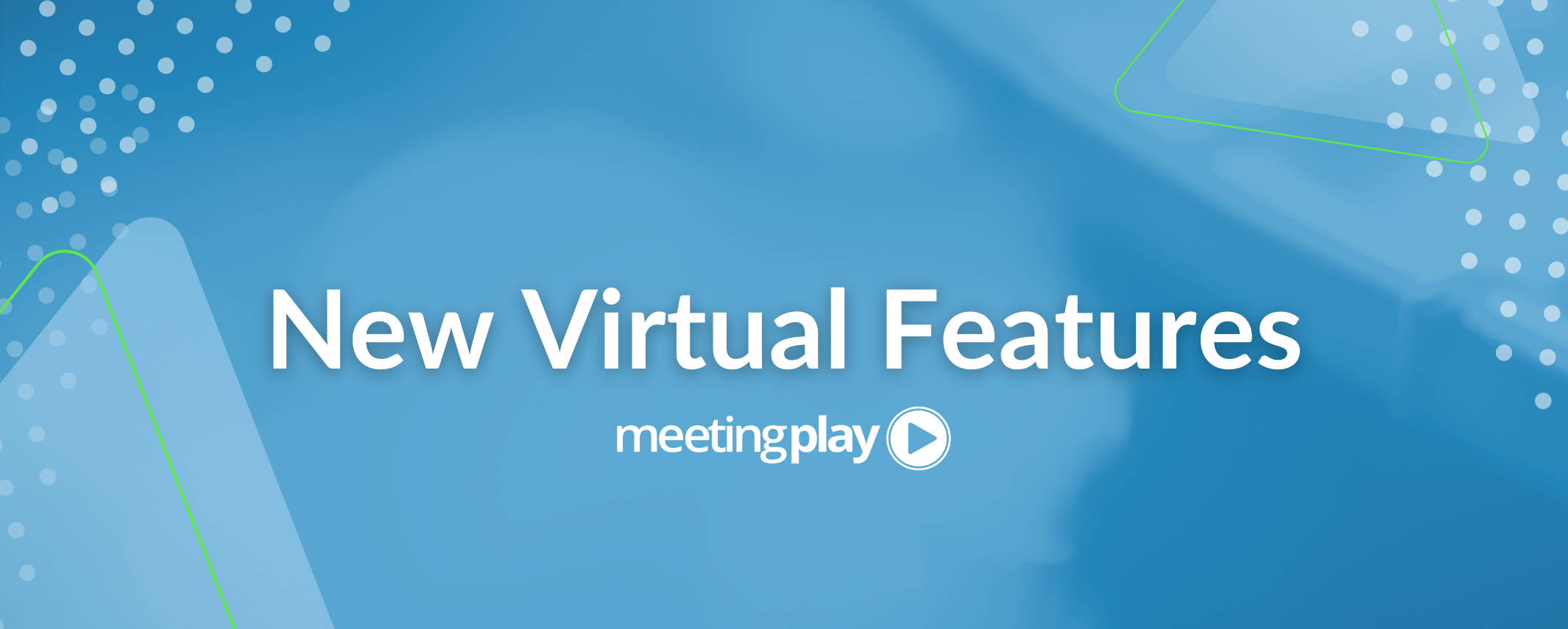 MeetingPlay's Newest Virtual Features
