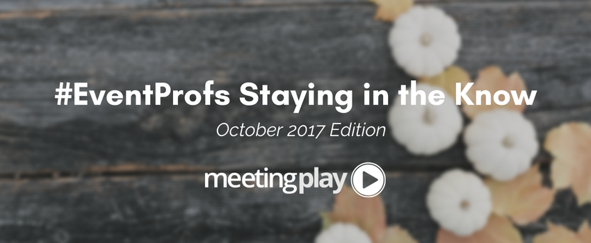 #EventProfs Staying in the Know - October 2017