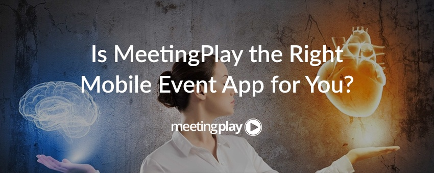 Is MeetingPlay the Right Mobile Event App for You?