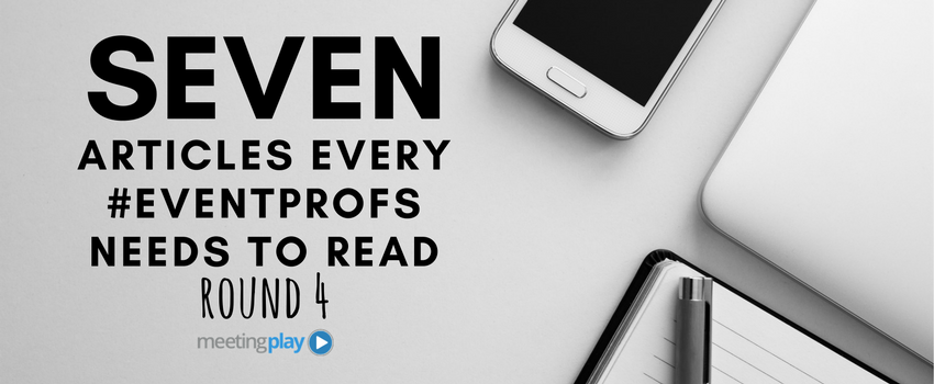 Seven Articles Every #EventProfs Needs to Read This Week!