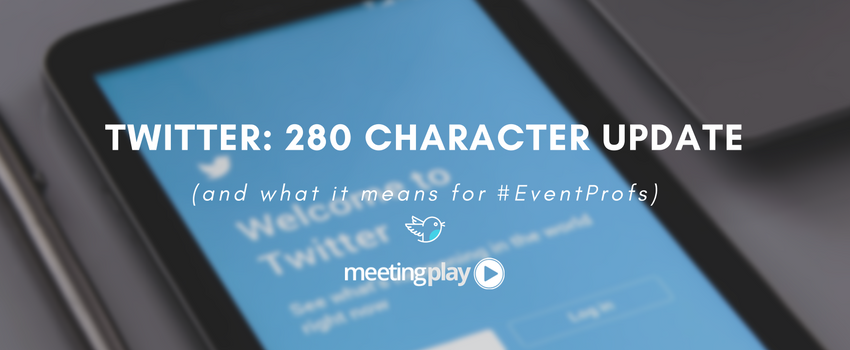 What Twitter's 280 Character Count Update Means for #EventProfs