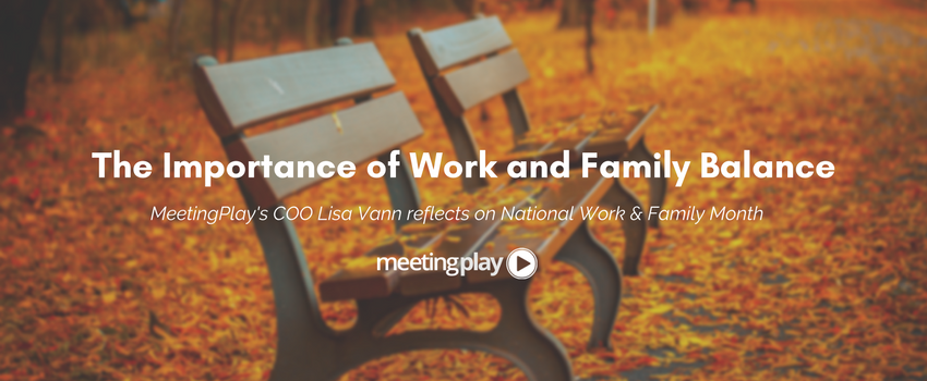 The Importance of Work and Family Balance
