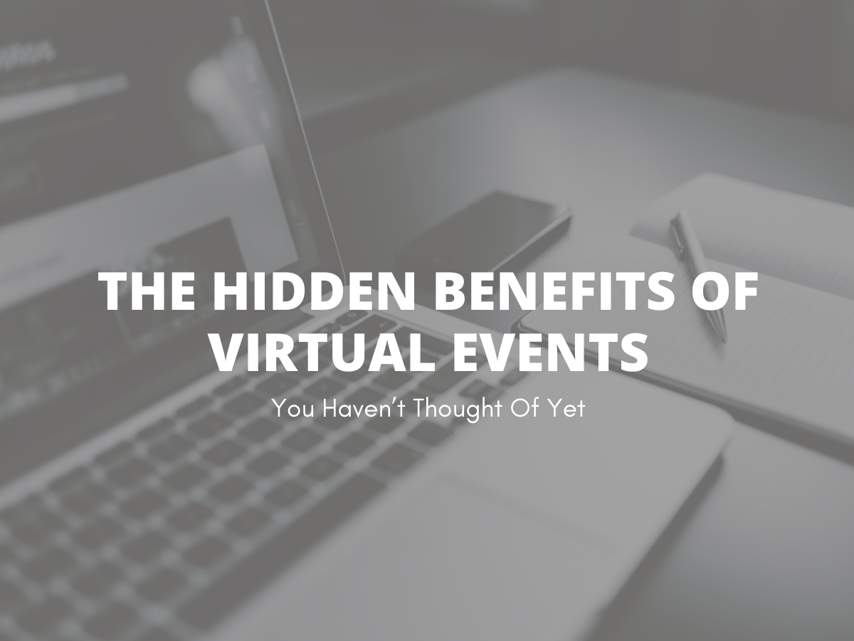 The Hidden Benefits of Virtual Events You Haven't Thought Of Yet