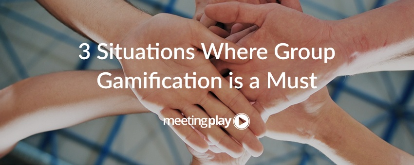 3 Situations Where Group Gamification is a Must