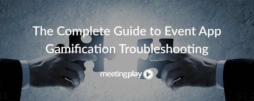 The Complete Guide to Event Gamification App Troubleshooting