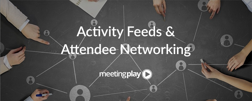 3 Ways an Activity Feed Can Help Your Event Attendees Network