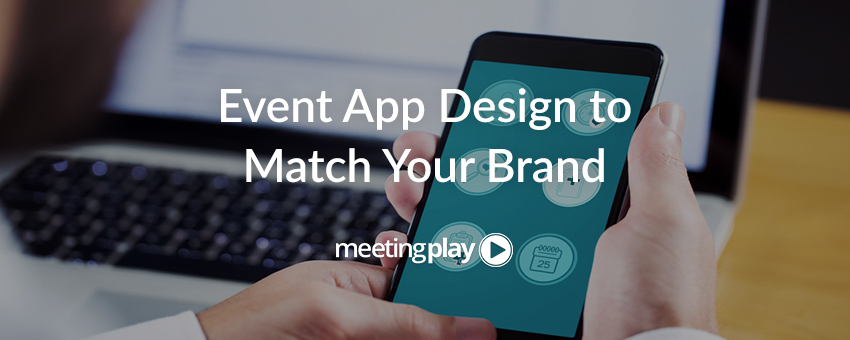 Designing an Event App That Reflects Your Brand
