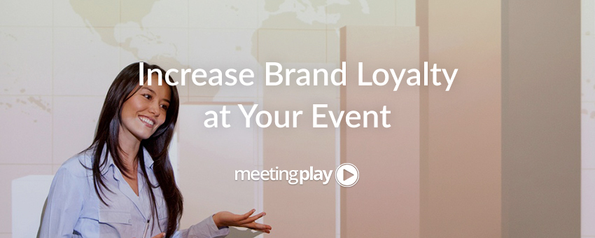 6 Strategies for Building Brand Loyalty at Your Event