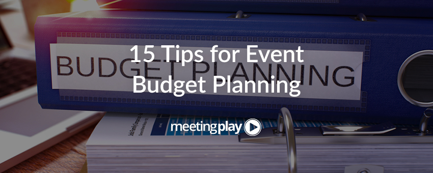 15 Things to Remember When Planning Your Meeting Budget