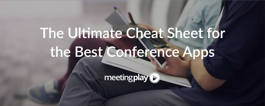 The Ultimate Cheat Sheet for the Best Conference Apps