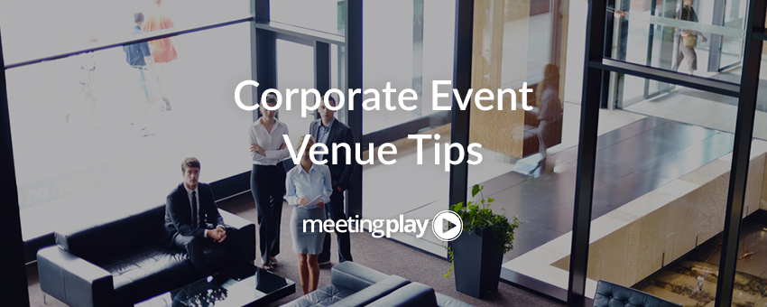 10 Tips for Choosing the Right Corporate Event Venue