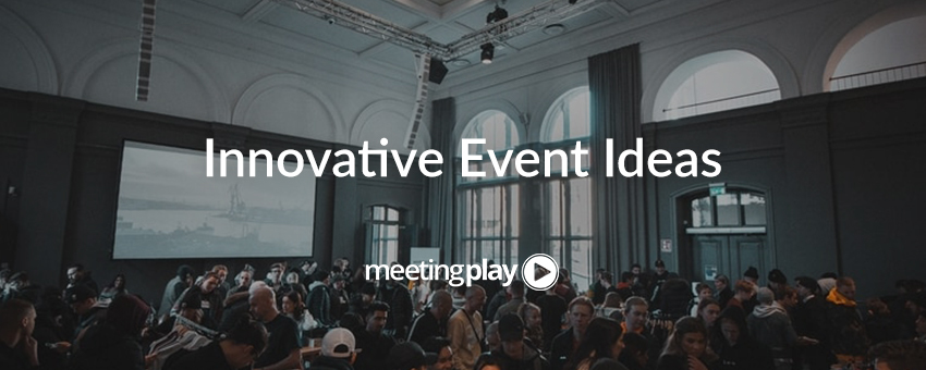 Inventive Strategies to Revolutionize Your Event-Planning