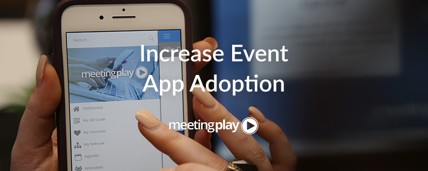 The Two Essential Steps to Increase Event App Adoption