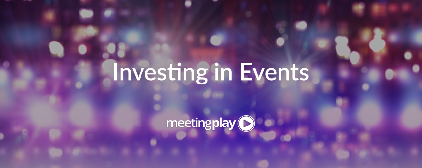 10 Reasons Why Your Company Should Invest in Events