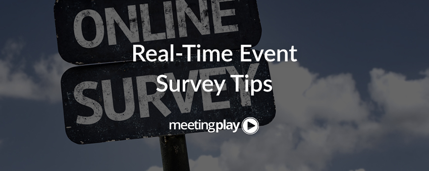 6 Quick Tips for Sending Real-Time Event Surveys