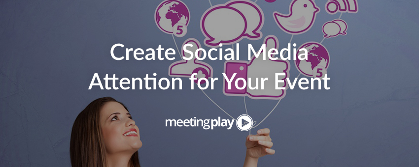 How to Create Social Media Attention for your Event