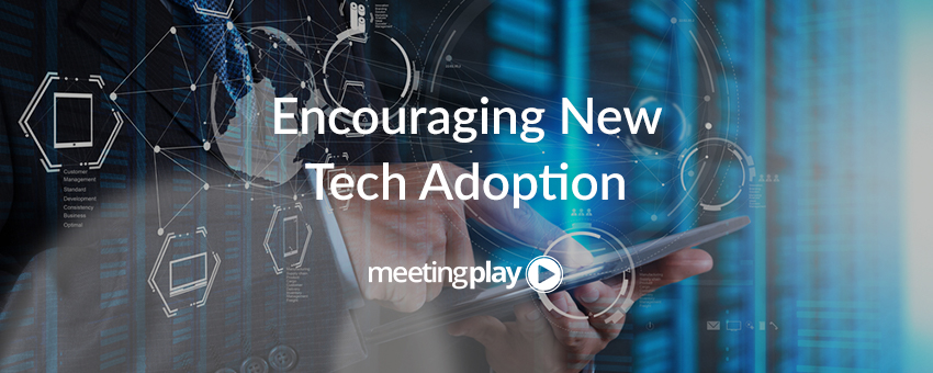 How to Encourage New Technology Adoption at Your Next Event