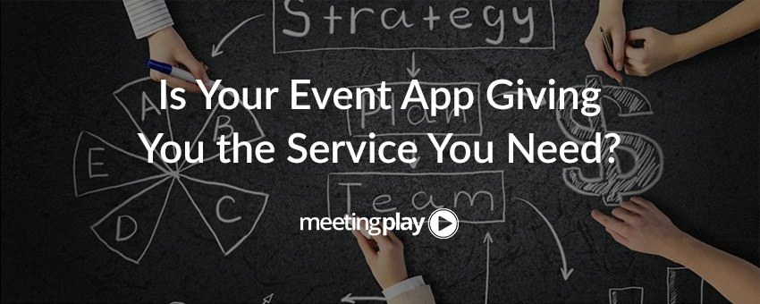 Is Your Event Attendee App Giving You the Service You Need?