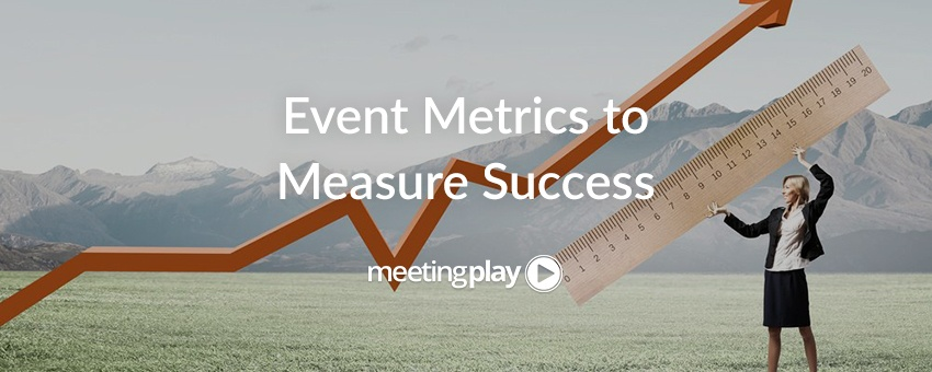 These 24 Event Metrics Will Help You Measure Success