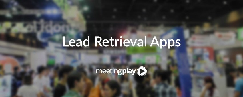 Why Lead Retrieval Apps Are a Must for Your Event