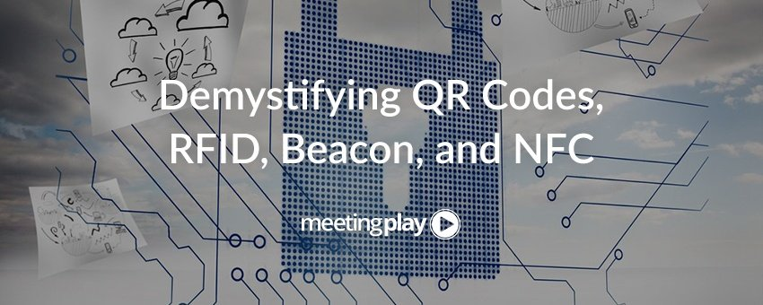 Demystifying QR Codes, RFID, Beacon, and NFC