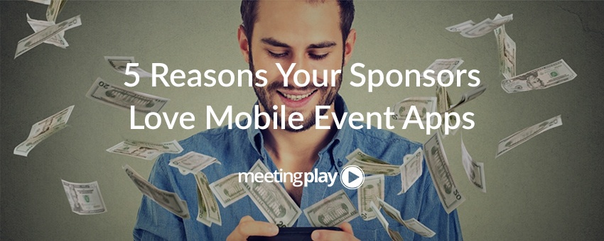 5 Reasons Your Sponsors Love Mobile Event Apps
