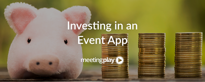 4 Tips For Making the Right Event App Investment